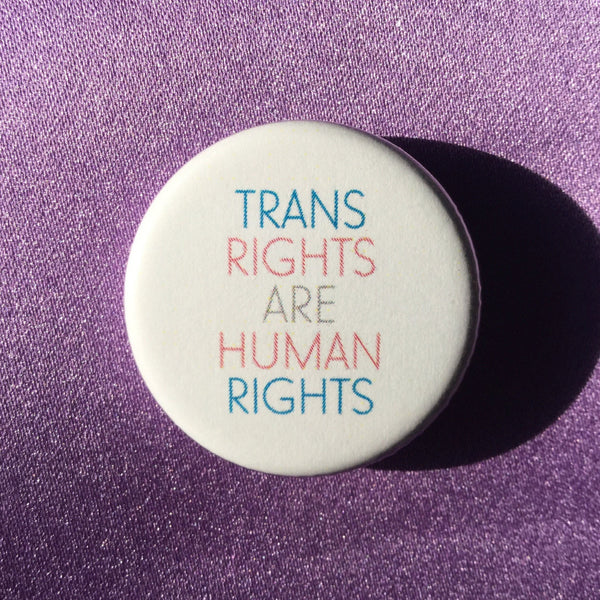 Trans rights are human rights - Radical Buttons