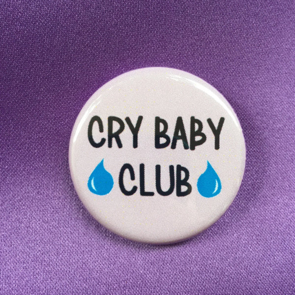 Cry baby club button - Radical Buttons