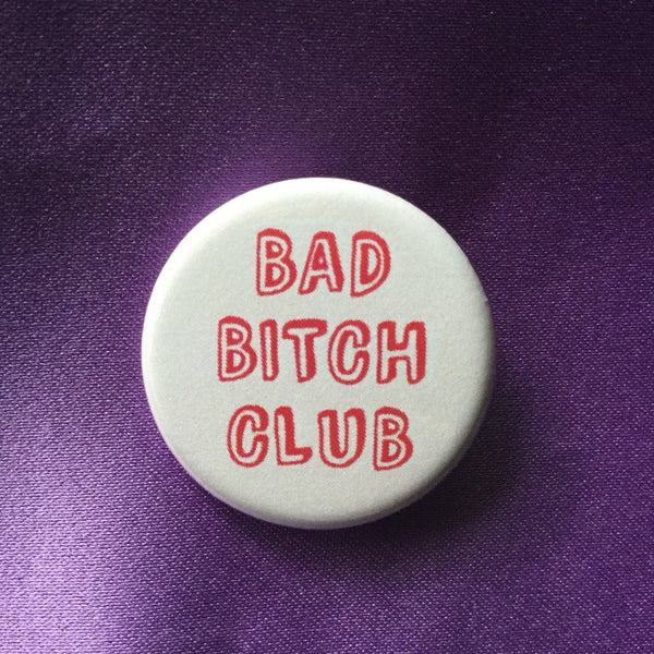 Bad bitch club - Radical Buttons