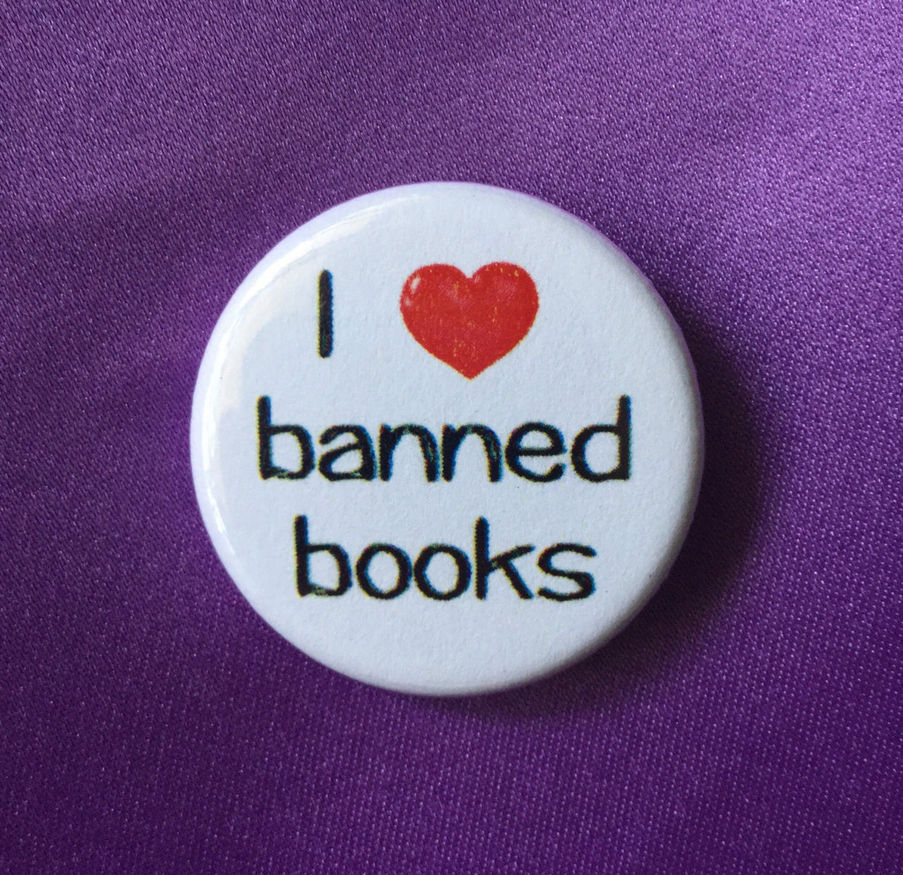 I love banned books - Radical Buttons