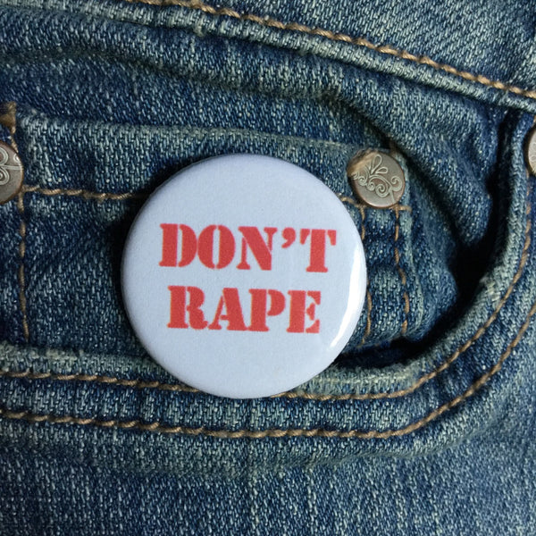 Don't rape button / Consent button - Radical Buttons