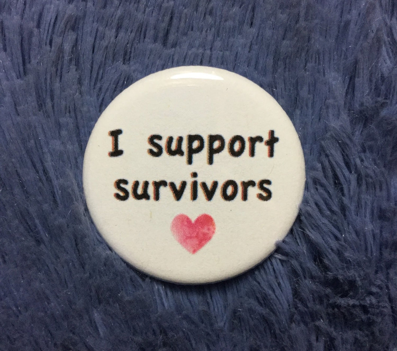 I support survivors - Radical Buttons