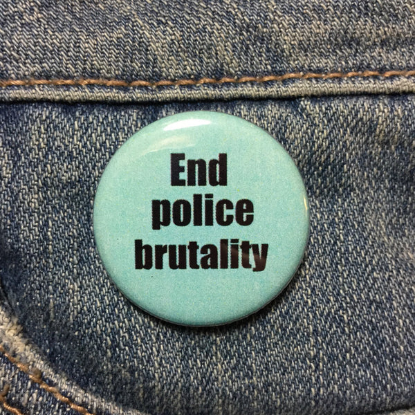 End police brutality button / Anti-police button - Radical Buttons