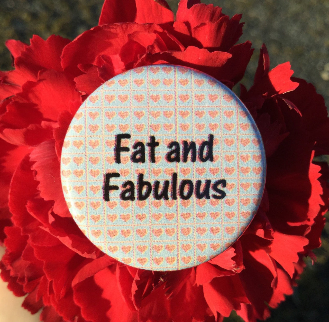 Fat and fabulous / Body positivity button - Radical Buttons