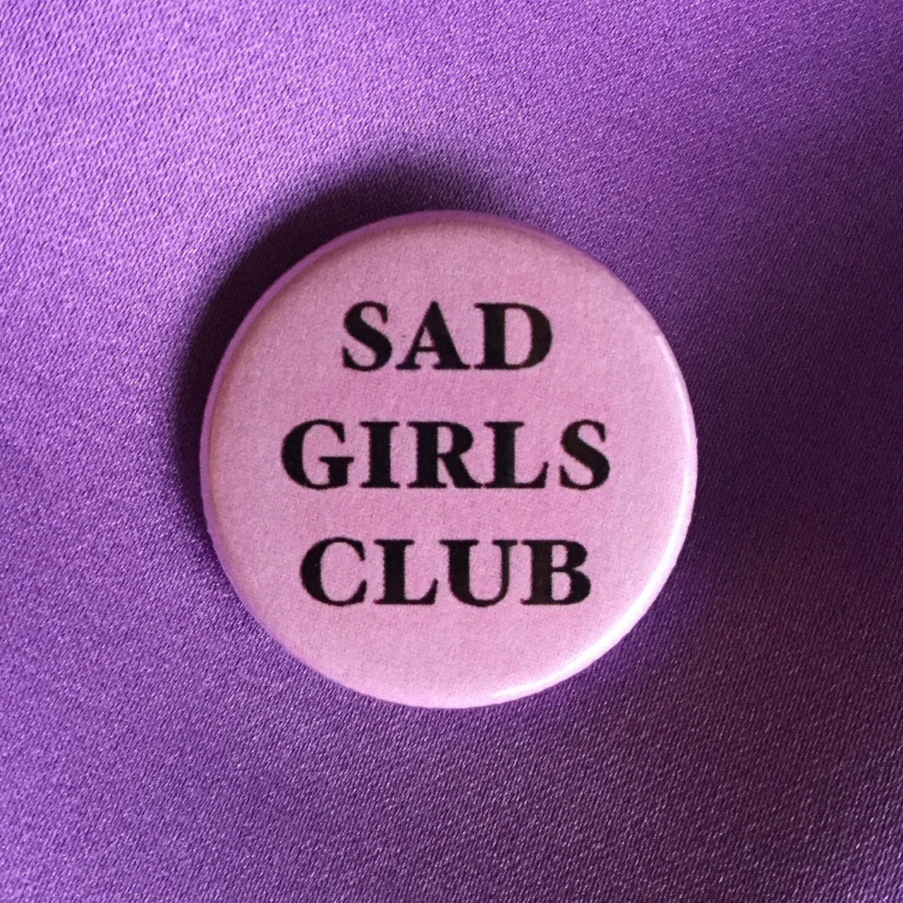 Sad girls club button - Radical Buttons