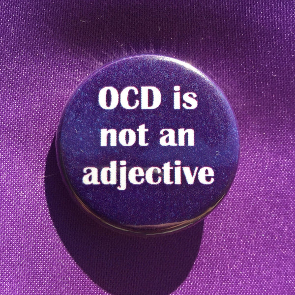 OCD is not an adjective - Radical Buttons