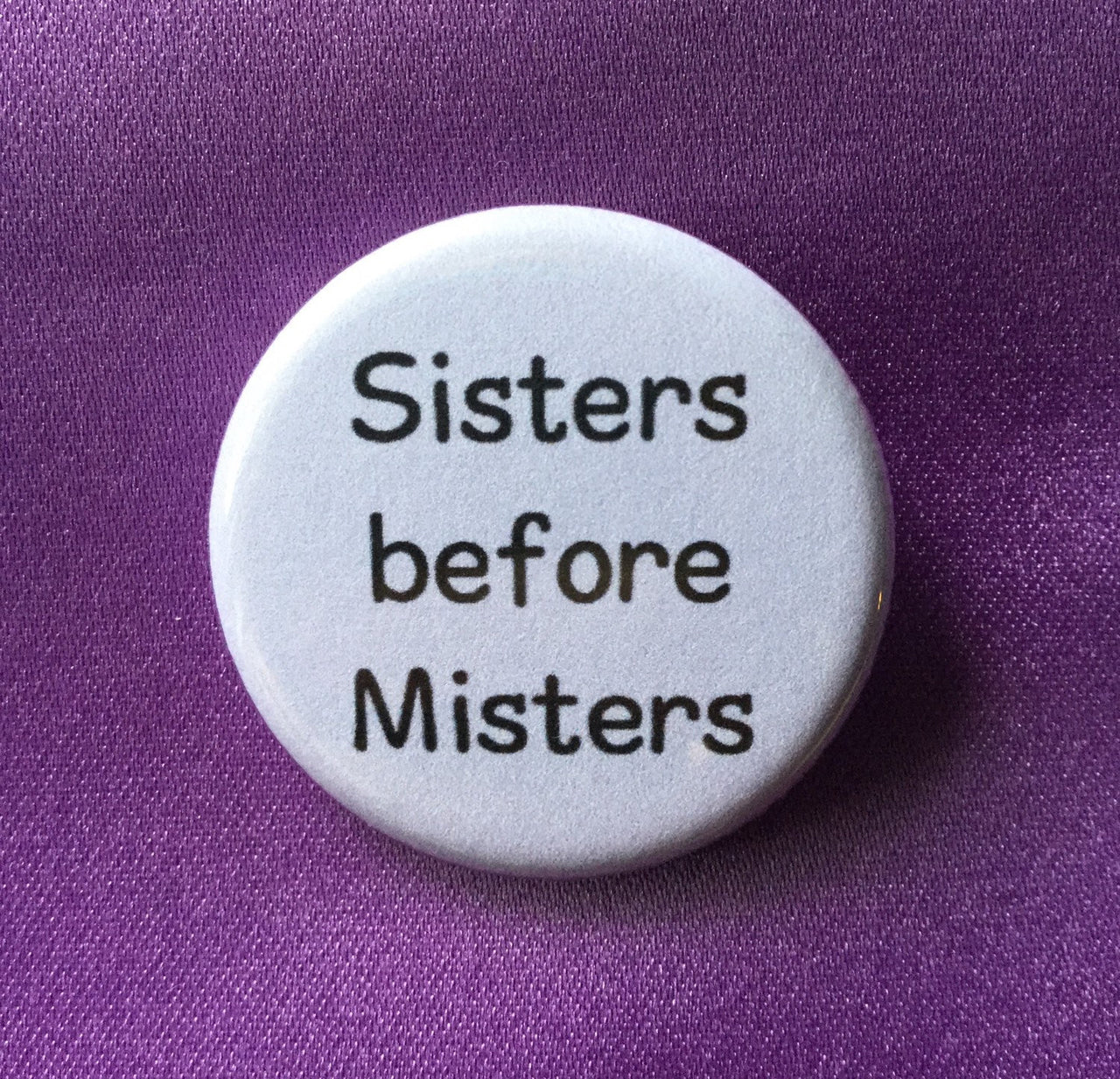 Sisters before misters - Radical Buttons