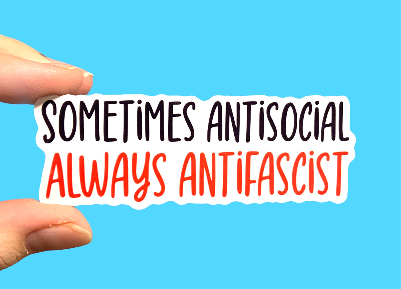 Sometimes antisocial Always antifascist (pack of 3 or 5 stickers)