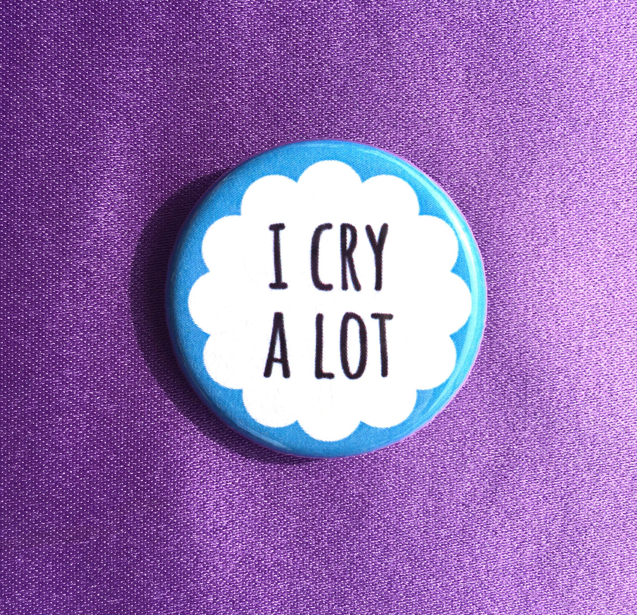 I cry a lot - Radical Buttons