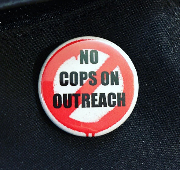 No cops on outreach - Radical Buttons