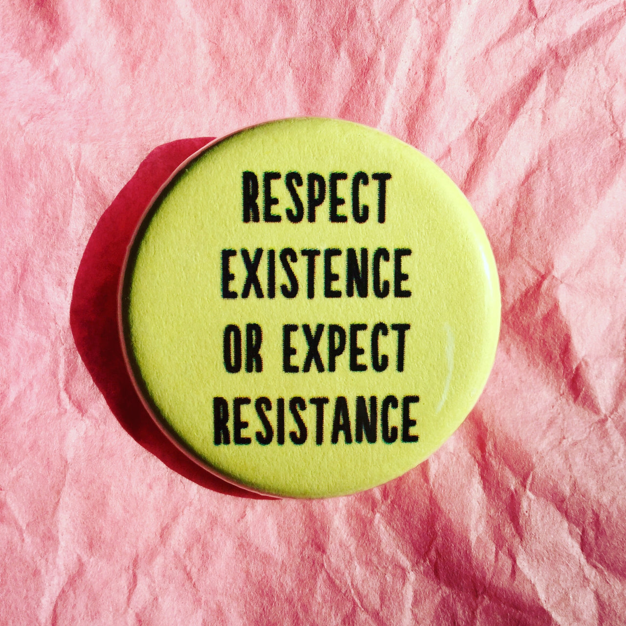 Respect existence or expect resistance - Radical Buttons