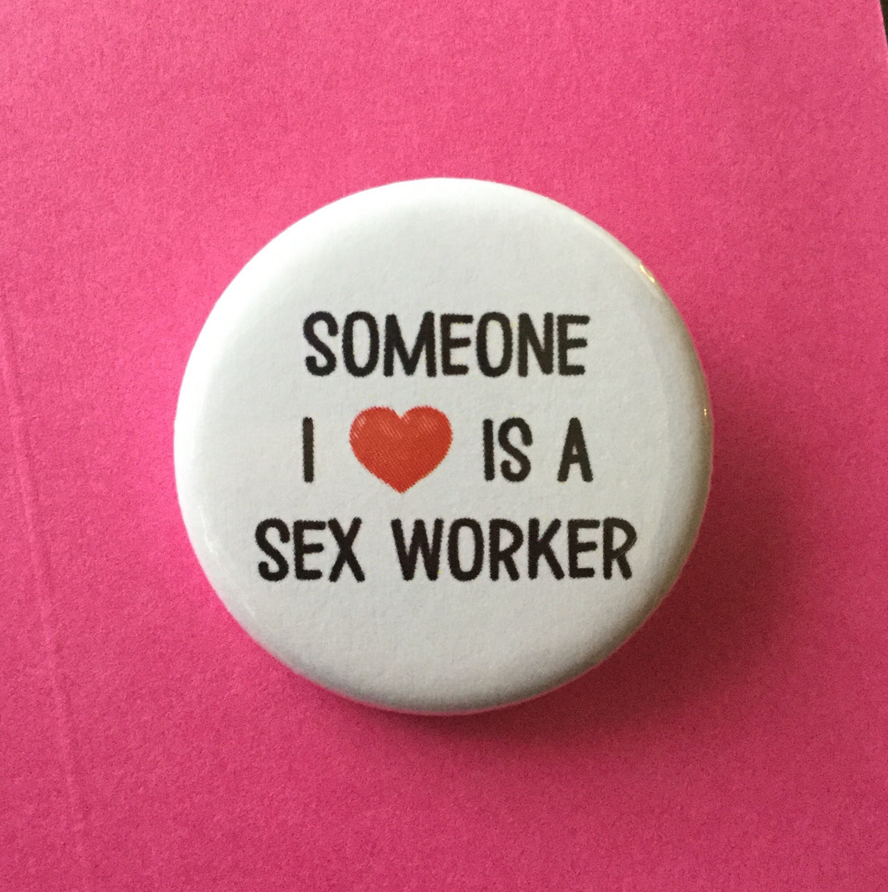 Someone I love is a sex worker - Radical Buttons