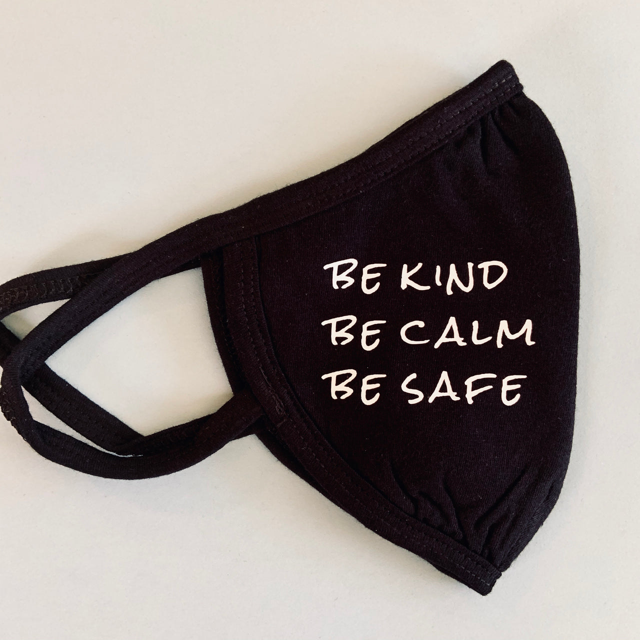 Be kind be calm be safe (Bonnie Henry) face mask