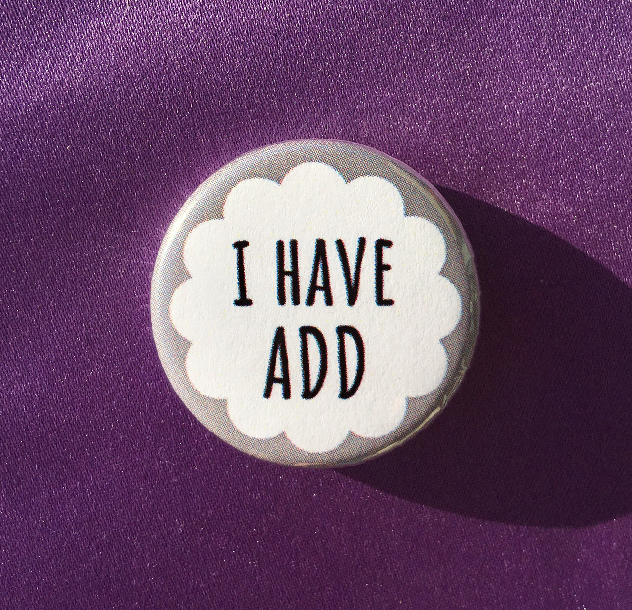 I have ADD - Radical Buttons