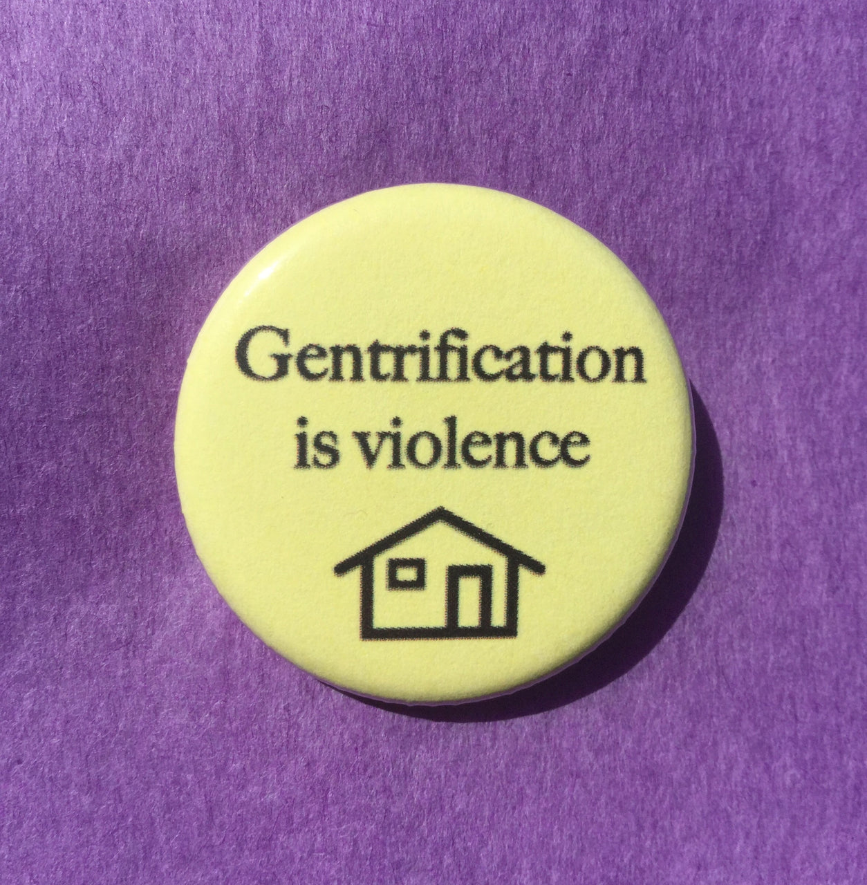 Gentrification is violence - Radical Buttons