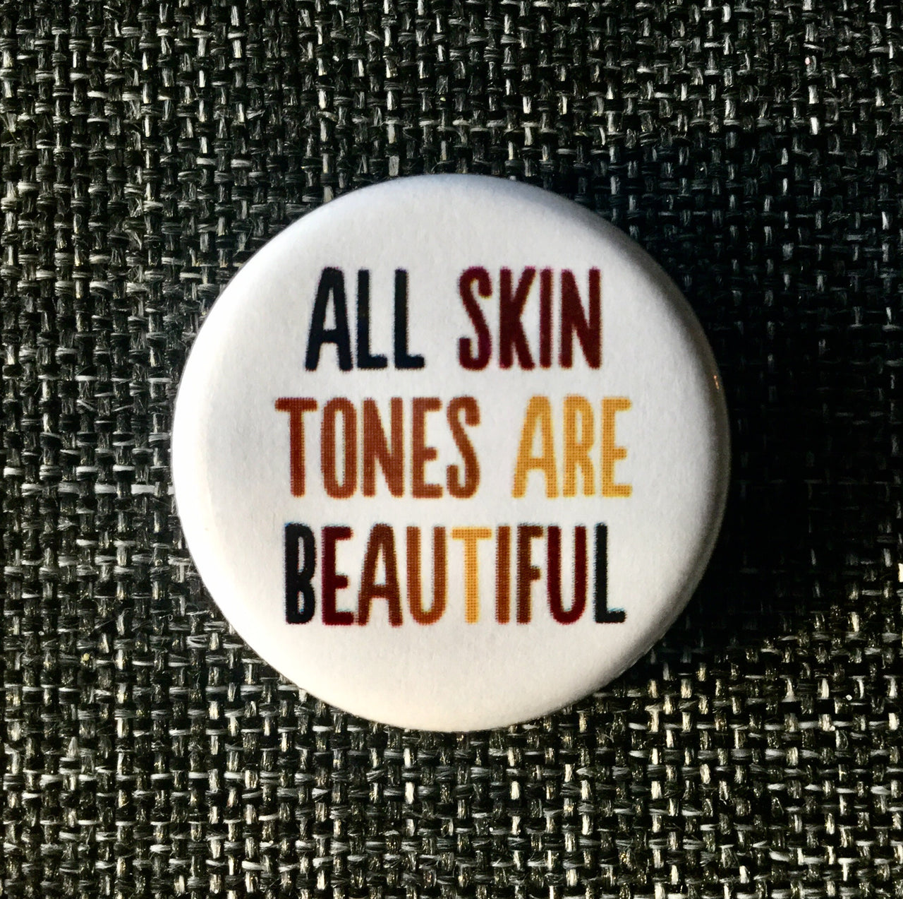 All skin tones are beautiful - Radical Buttons