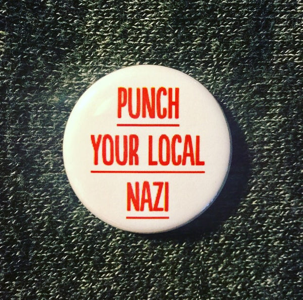 Punch your local nazi - Radical Buttons