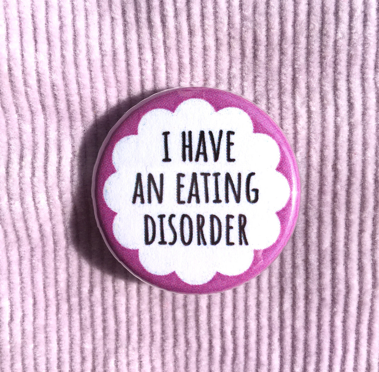 I have an eating disorder - Radical Buttons