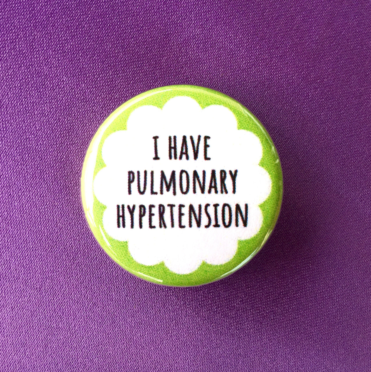 I have pulmonary hypertension - Radical Buttons