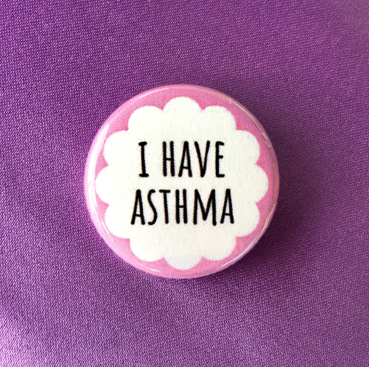 I have asthma - Radical Buttons