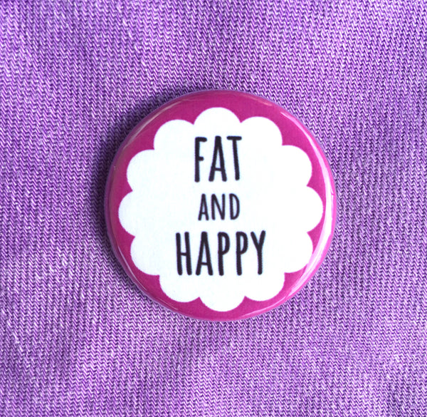 Fat and happy - Radical Buttons