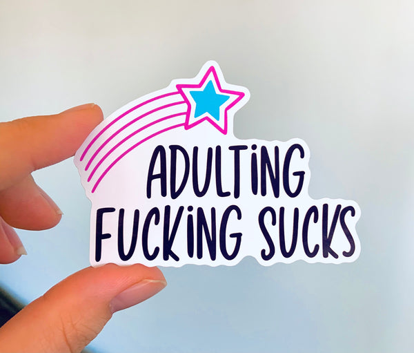 Adulting fucking sucks (pack of 3 or 5 stickers)