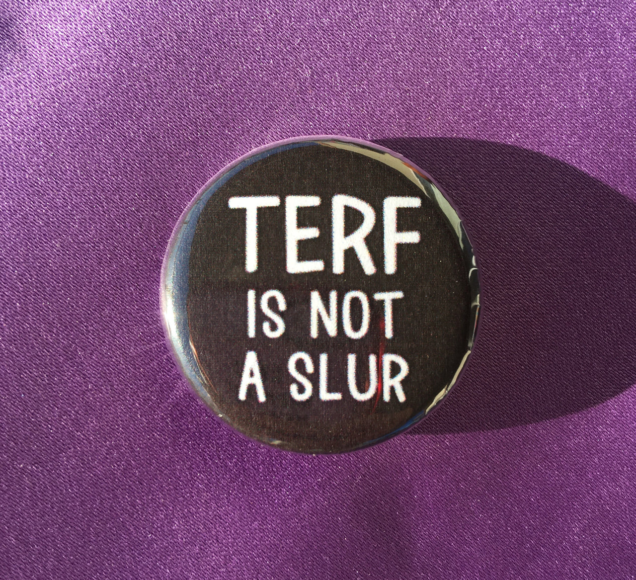 TERF is not a slur - Radical Buttons