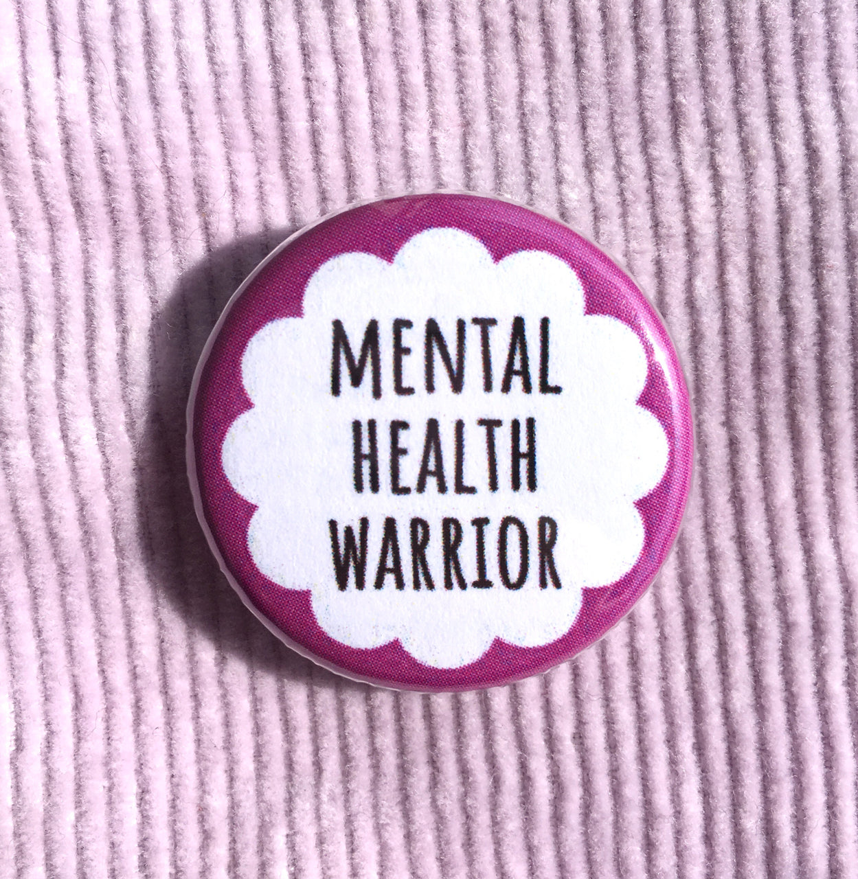 Mental health warrior - Radical Buttons