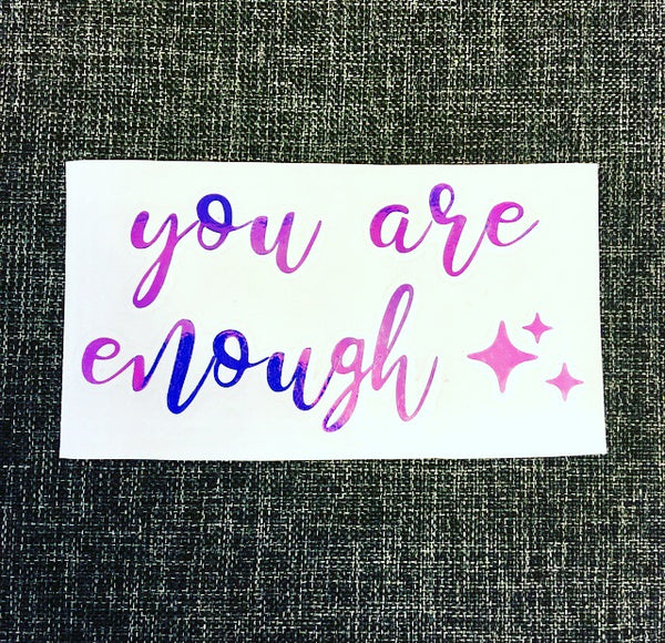 You are enough mirror decal - Radical Buttons