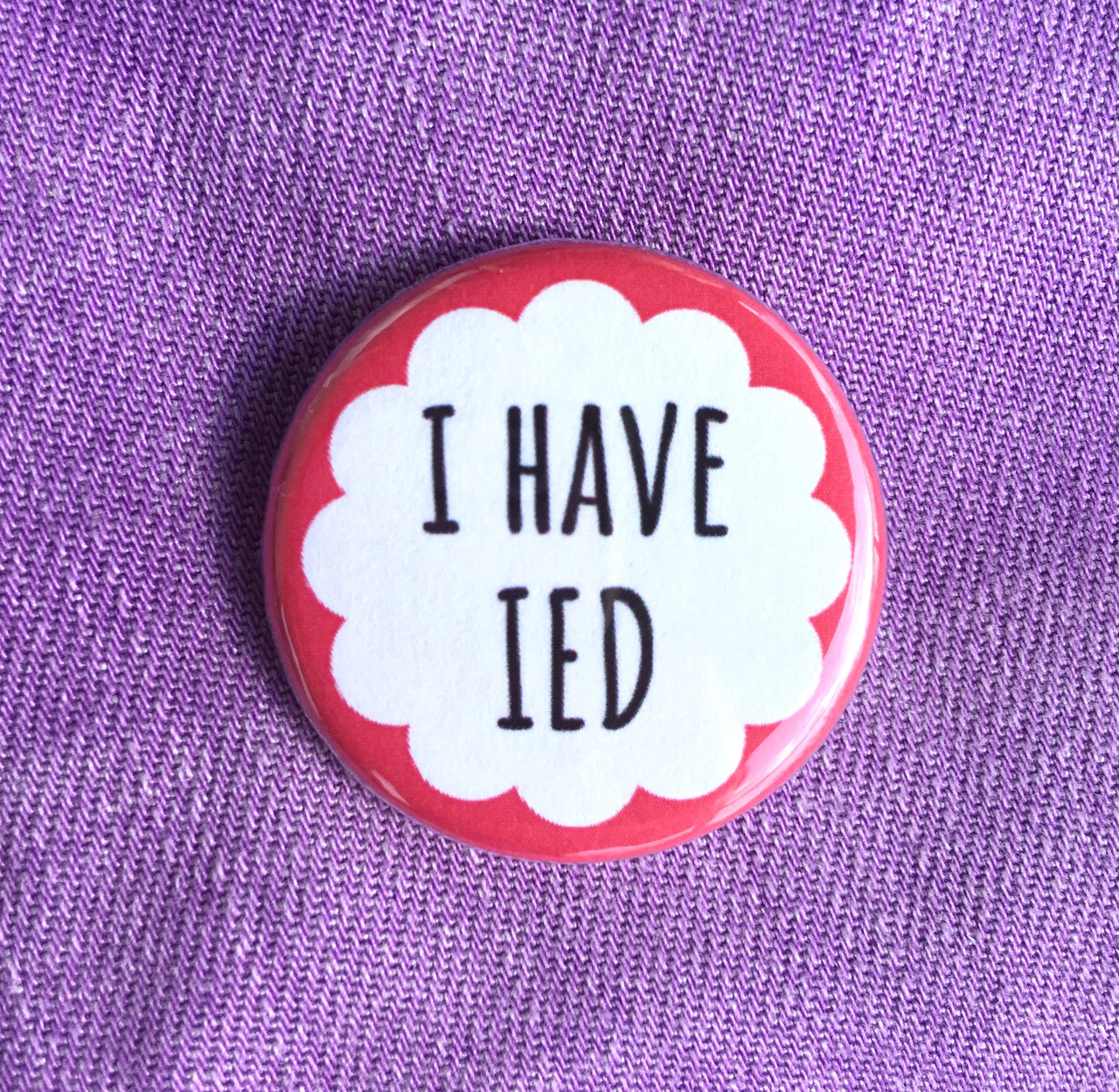 I have IED - Radical Buttons