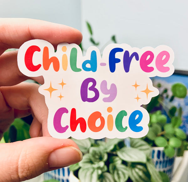 Child-free by choice stickers (pack of 3 or 5)