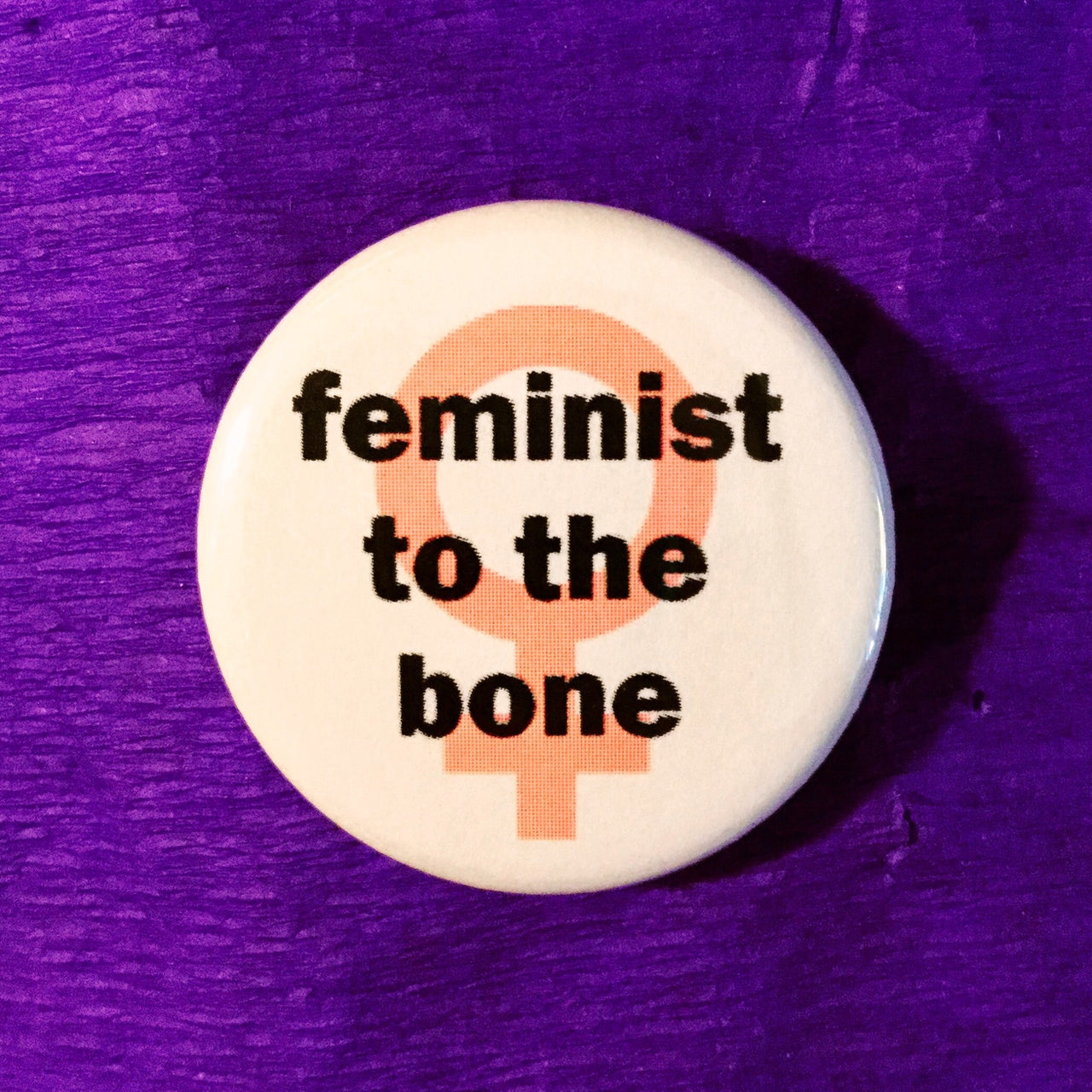 Feminist to the bone - Radical Buttons