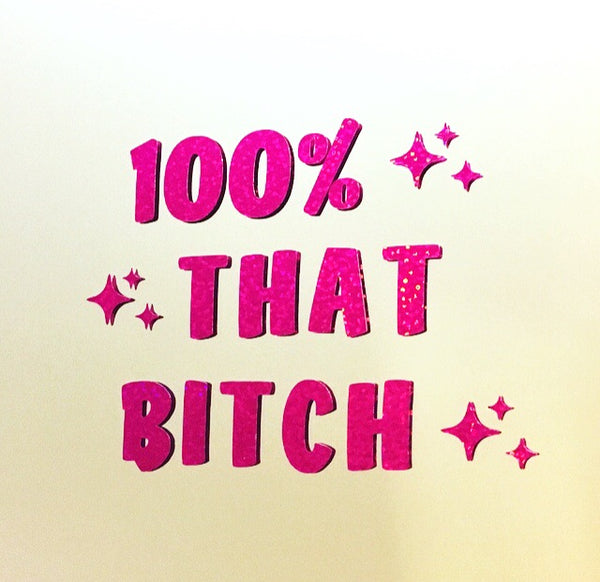 100% that bitch mirror decal - Radical Buttons