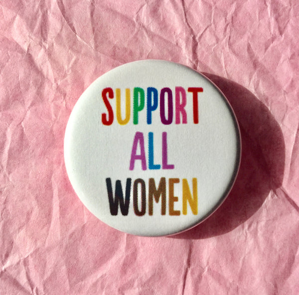 Support all women - Radical Buttons
