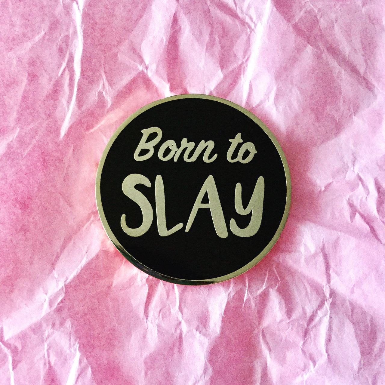 Born to slay enamel pin - Radical Buttons