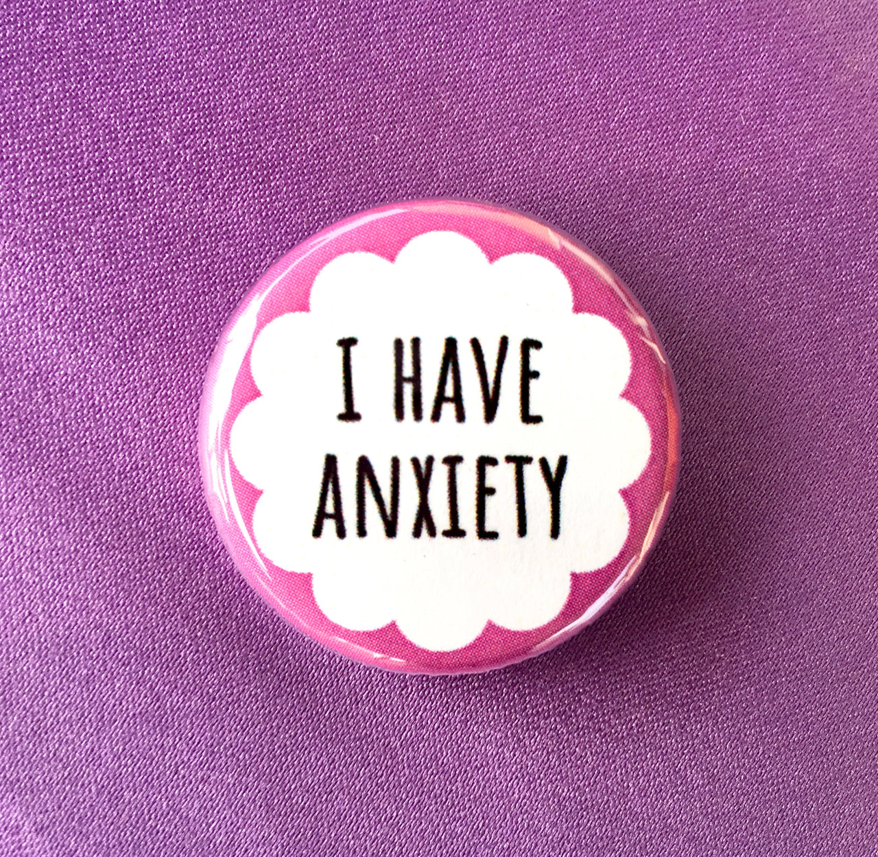 I have anxiety - Radical Buttons