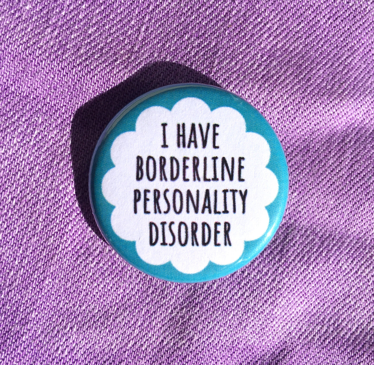 I have borderline personality disorder - Radical Buttons