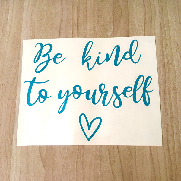 Be kind to yourself mirror decal - Radical Buttons