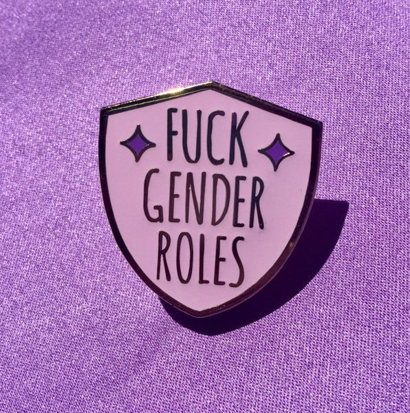 Fuck gender roles enamel pin - Radical Buttons