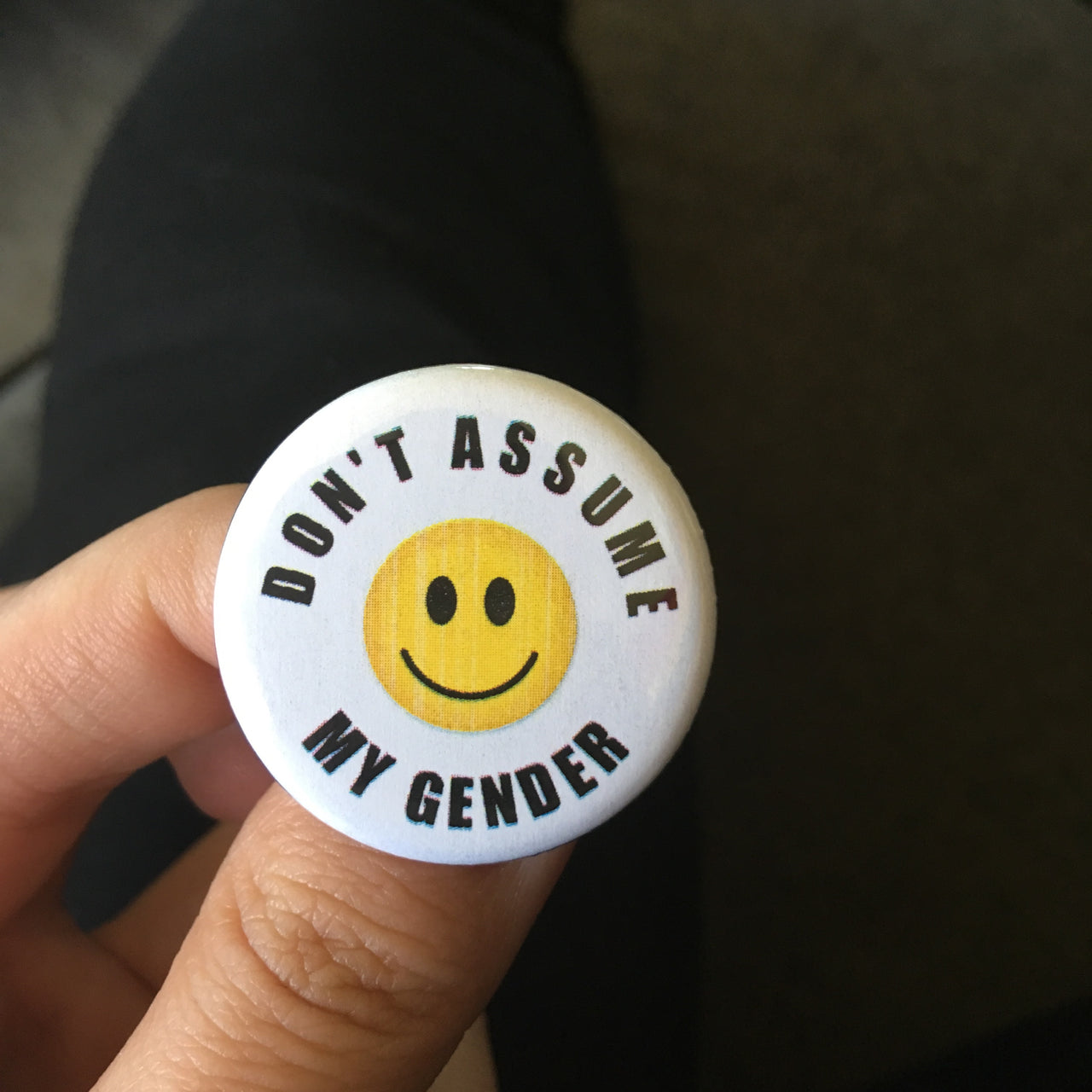 Don't assume my gender - Radical Buttons