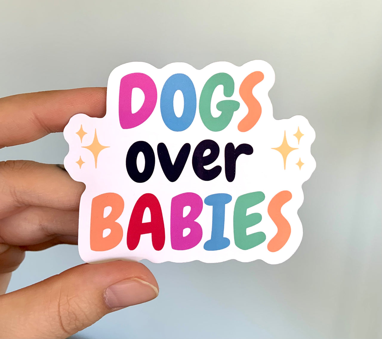Dogs over babies (pack of 3 or 5 stickers)