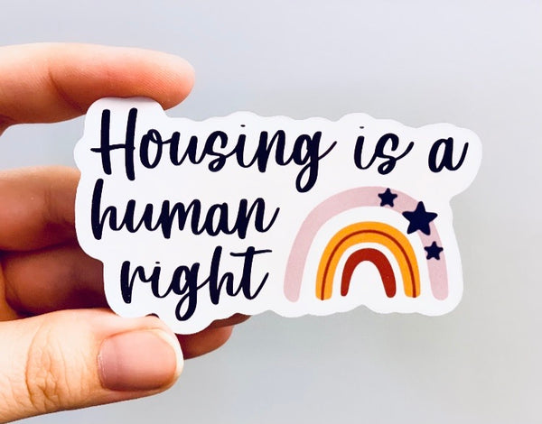 Housing is a human right stickers (pack of 3 or 5)