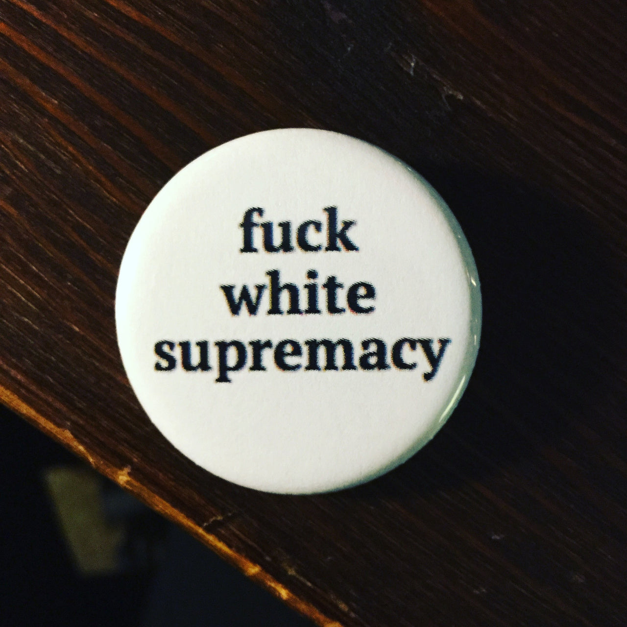 Fuck white supremacy - Radical Buttons