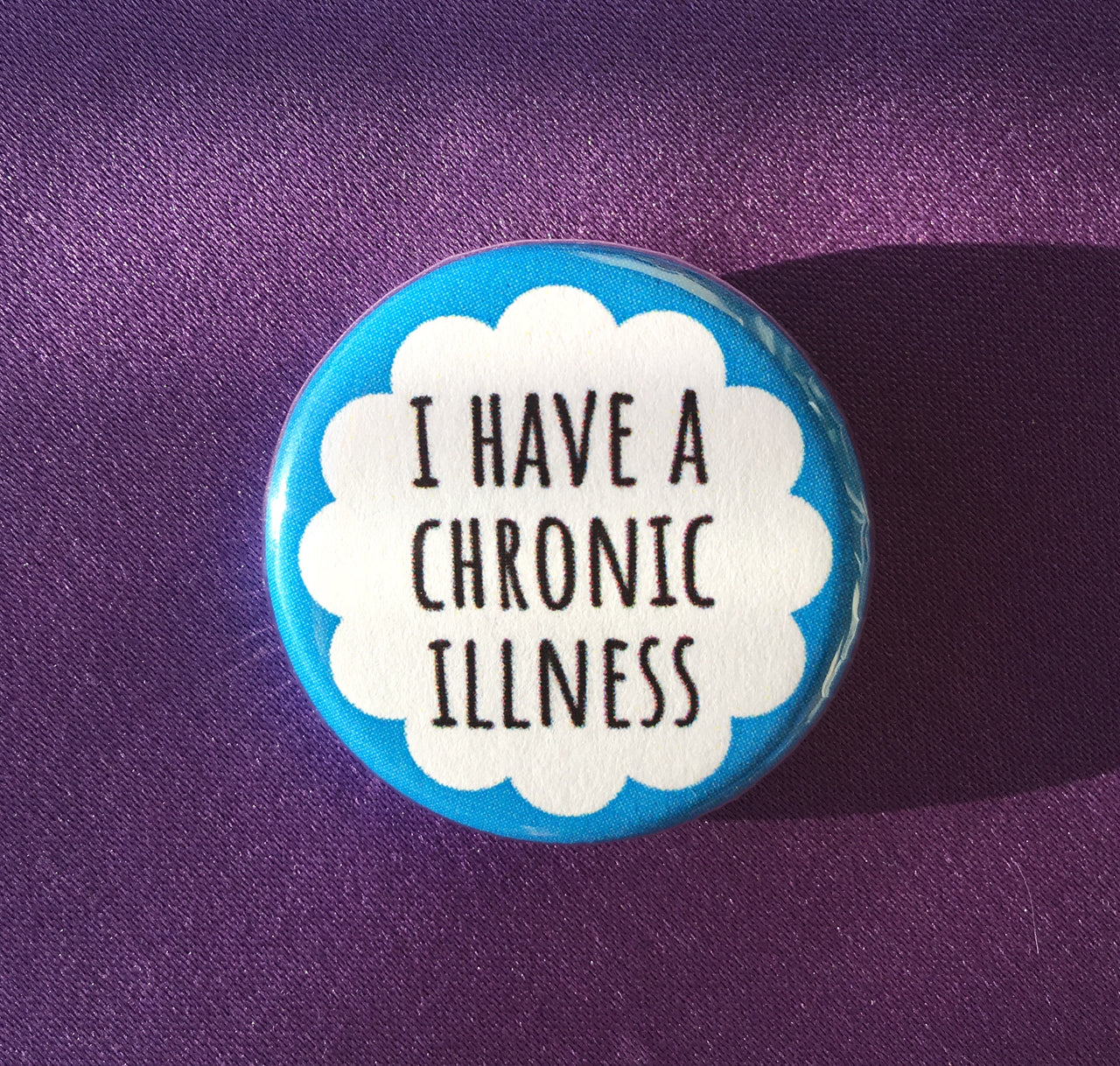 I have a chronic illness - Radical Buttons