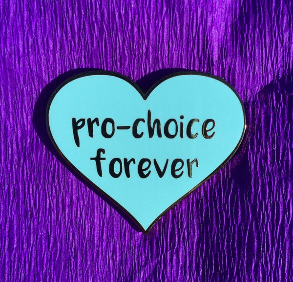Pro-choice forever enamel pin - Radical Buttons