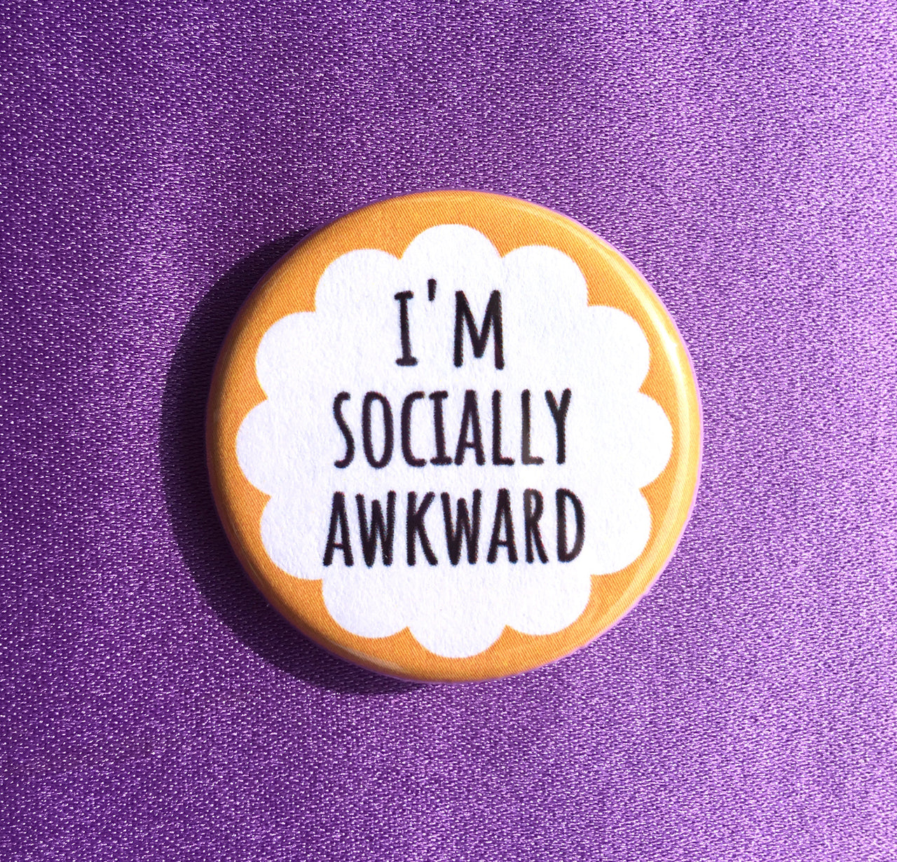 I'm socially awkward - Radical Buttons