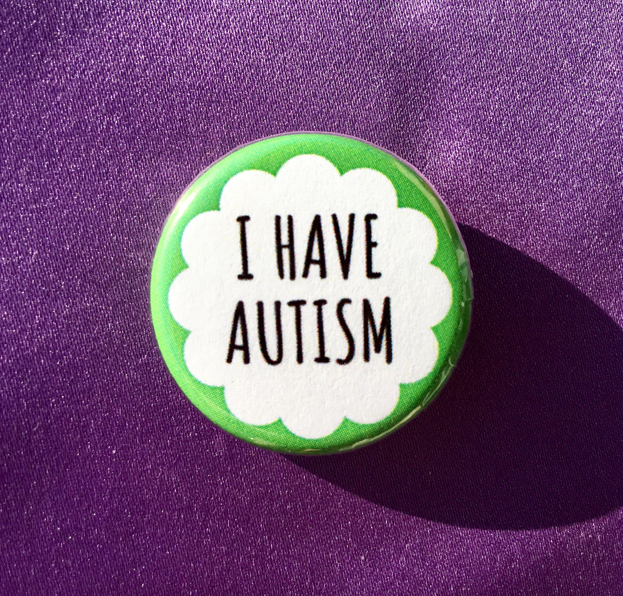 I have autism - Radical Buttons