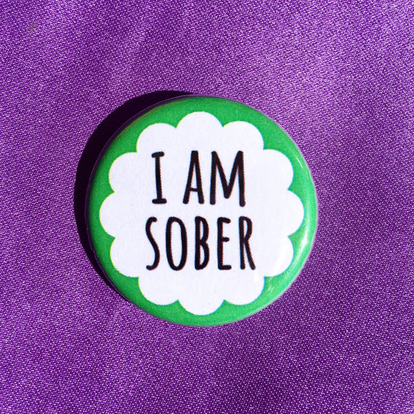 I am sober - Radical Buttons