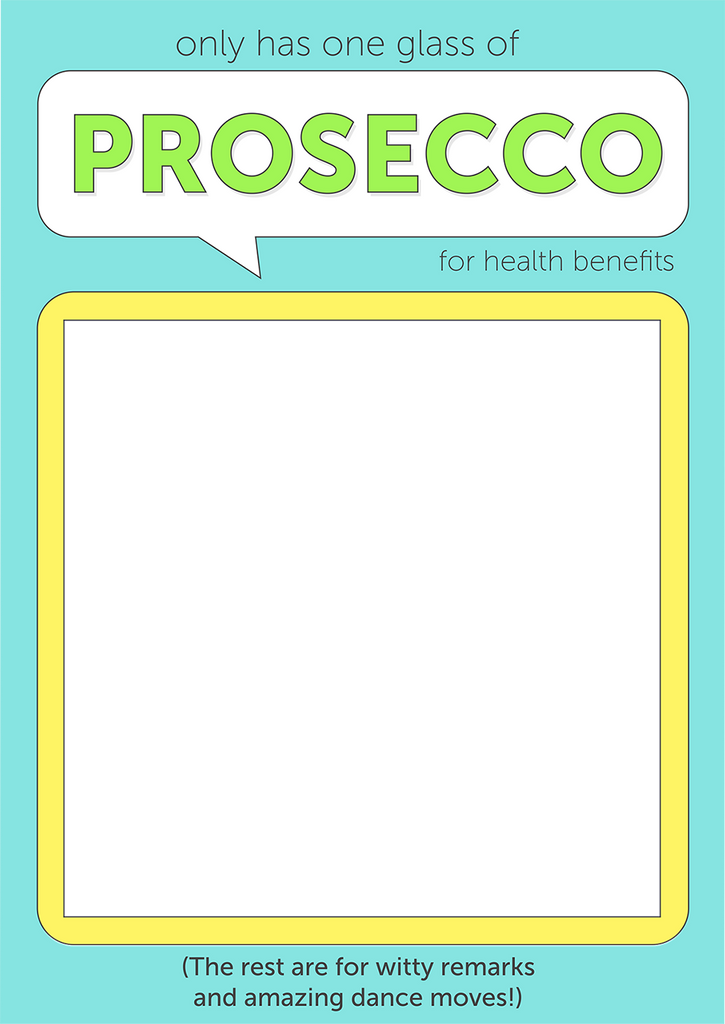 Have a glass of Prosecco (A4 Topper)