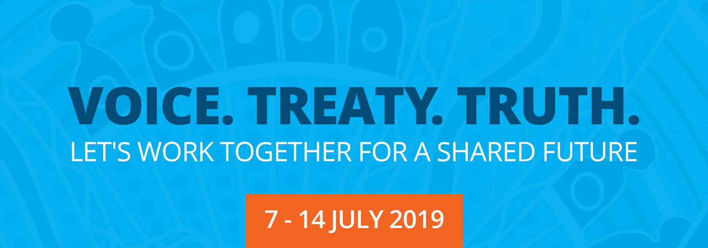 NAIDOC WEEK 2019 THEME: VOICE. TREATY. TRUTH.